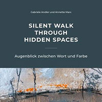 Cover von: Silent Walk Through Hidden Spaces von Buchautor Gabriele Andler